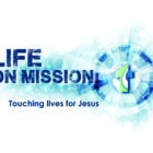 Life on Mission: Reflections