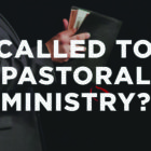 Called Pastoral Ministry?